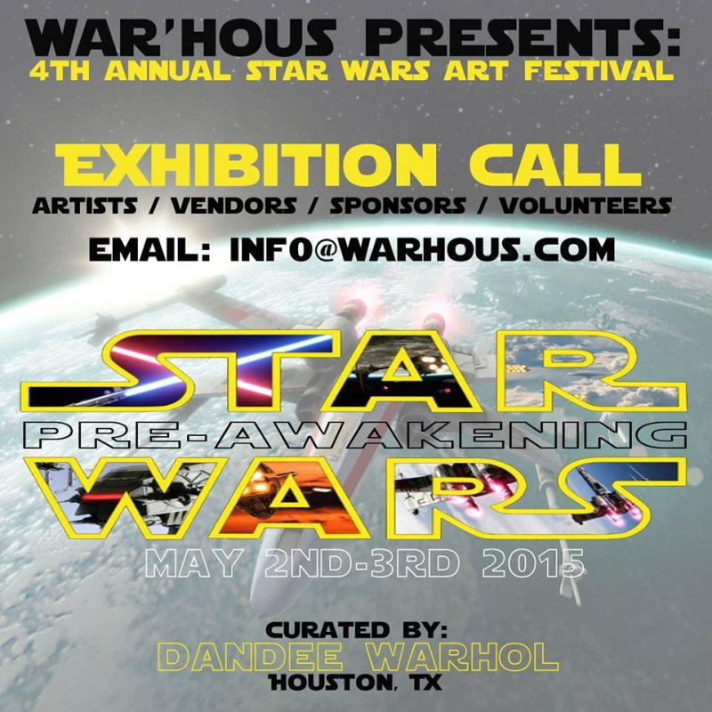 Star Wars Art Festival Houston TX Presented by War'hous Dandee Warhol