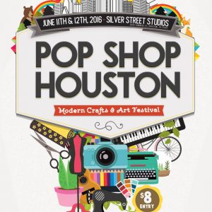 Pop Shop Houston Art Festival Craft Shows in Houston 2016 | Modern Handmade