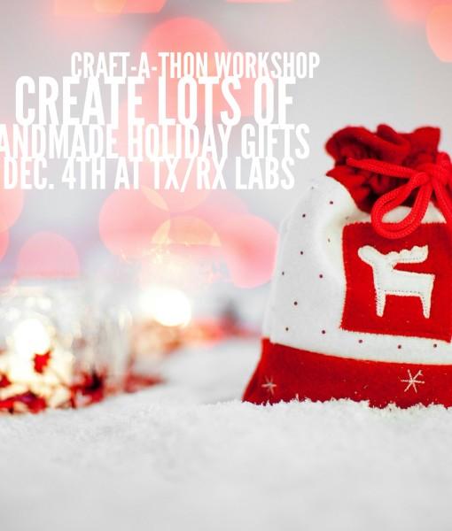 Craft-a-thon Workshop at TXRX