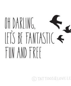Oh Darling Let's Be Free Print
