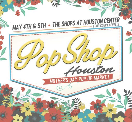 mothers day pop up market at the shops at houston center