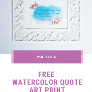 w.b. yeats free watercolor quote art print pop shop america