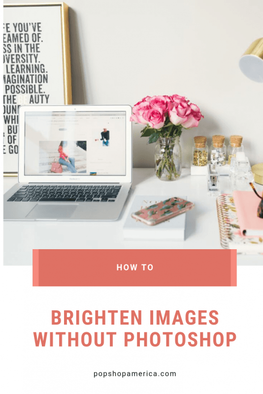 how to brighten your images without photoshop fotor pop shop america