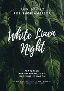 White Linen Night Pop Shop America Aug. 5th 2017