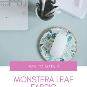 how to make a monstera leaf fabric mouse pad