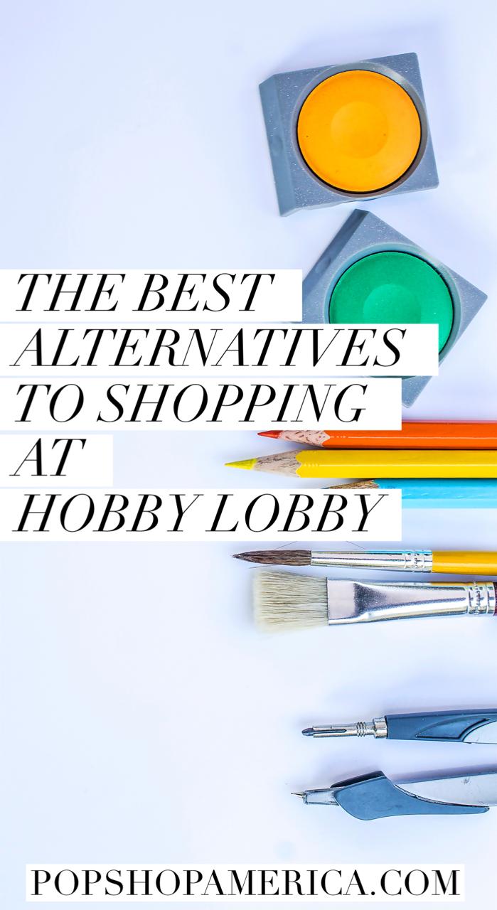 The Best Alternatives To Shopping At Hobby Lobby