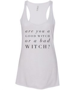are you a good witch or bad witch white tank top