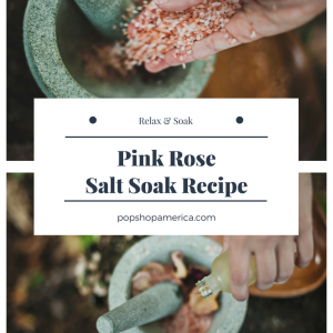 pink rose salt soak diy pop shop america feature