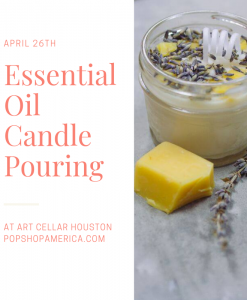 Essential Oil Candle Pouring Workshop Energy Corridor Houston