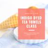 indigo-dyed-tea-towels-workshop-pop-shop-america