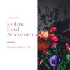 modern floral arrangements gardening craft class houston
