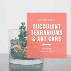 succulent terrariums and art cars pop shop america houston craft classes