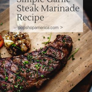 simple garlic steak marinade recipe pop shop america
