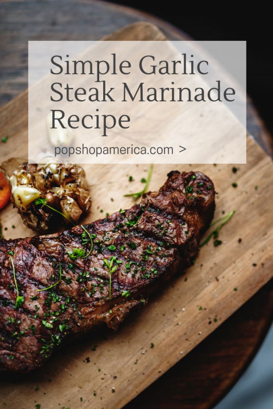 simple garlic steak marinade recipe pop shop america