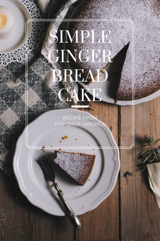 simple gingerbread cake recipe pop shop america