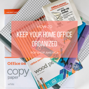 keep your home office organized pop shop america