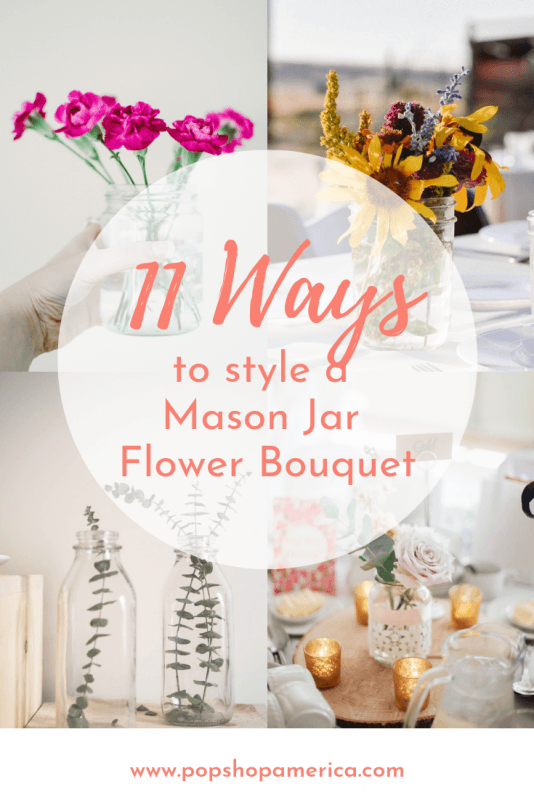 11 ways to style a mason jar bouquet pop shop america