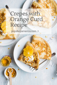 crepes with orange curd recipe pop shop america