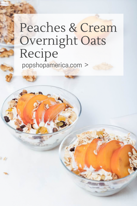 peaches and cream overnight oats recipe pop shop america