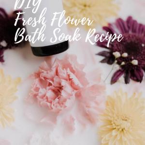 diy fresh flower bath soak recipe