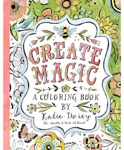 create magic adult coloring book by katie daisy