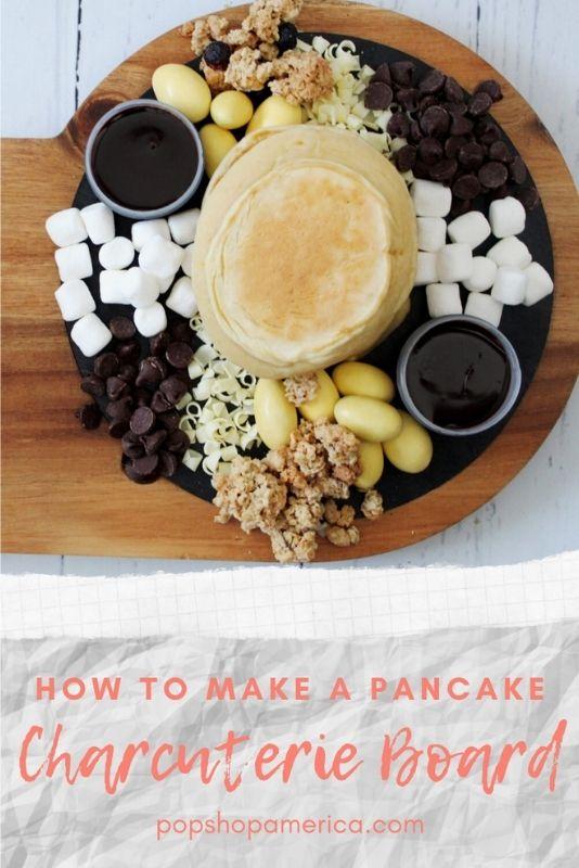how-to-make-a-pancake-charcuterie-board-pop-shop-america