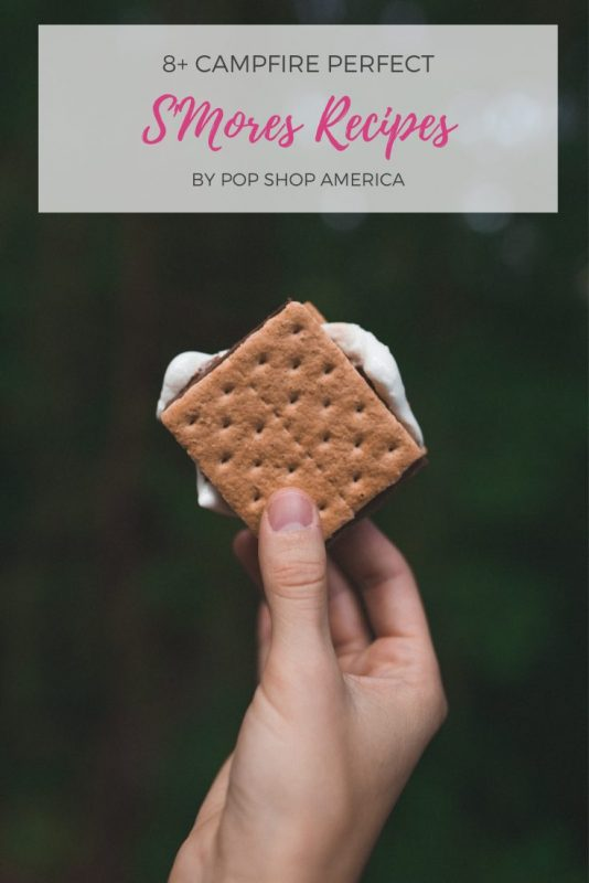 8+ Campfire Perfect S'Mores Recipes Pop Shop America